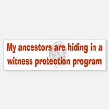 Genealogy's Witness Protection (red) Bumper Bumper Sticker