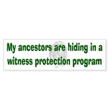 Genealogy's Witness Protection (green) Bumper Sticker