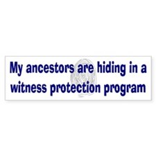 Genealogy's Witness Protection (blue) Bumper Sticker