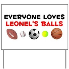 Loves Leonel's Balls (W) Yard Sign