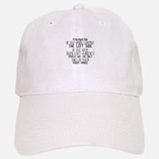 If the Right Side of the Brain Governs the Lef Baseball Baseball Cap