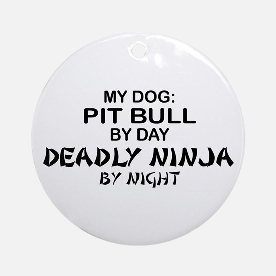 Pit Bull Deadly Ninja by Night Ornament (Round)