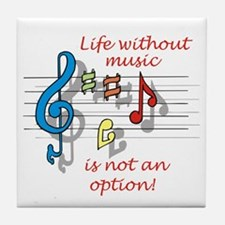 Life Without Music Tile Coaster