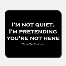 Are You Still Here? 2 Mousepad
