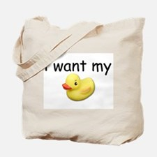 I WANT MY DUCKY, Tote Bag