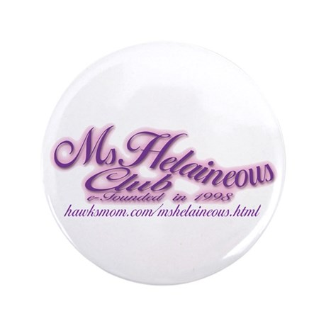 "MsHelaineous Club 3.5"" Button (100 pack)"