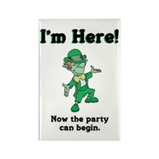I'm Here! The Party Can Begin. Rectangle Magnet