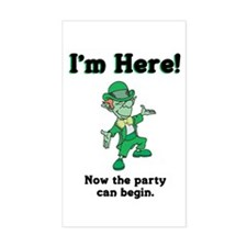 I'm Here! The Party Can Begin. Sticker (Rectangula