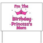 1st Birthday Princess's Mom! Yard Sign