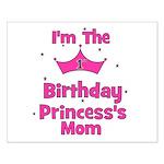 1st Birthday Princess's Mom! Small Poster