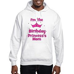 1st Birthday Princess's Mom! Hooded Sweatshirt