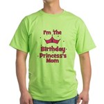 1st Birthday Princess's Mom! Green T-Shirt