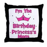 1st Birthday Princess's Mom! Throw Pillow