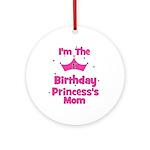 1st Birthday Princess's Mom! Ornament (Round)