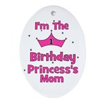 1st Birthday Princess's Mom! Oval Ornament