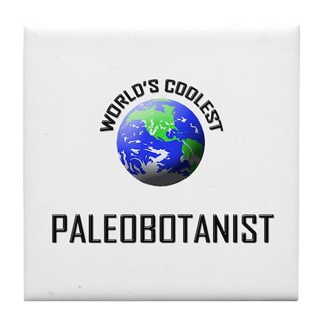 World's Coolest PALEOBOTANIST Tile Coaster