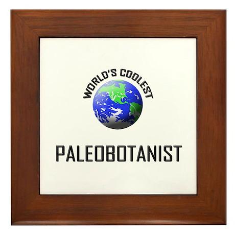 World's Coolest PALEOBOTANIST Framed Tile