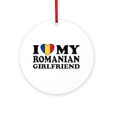 I Love My Romanian Girlfriend Ornament (Round)