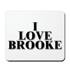 I Love Brooke Mousepad