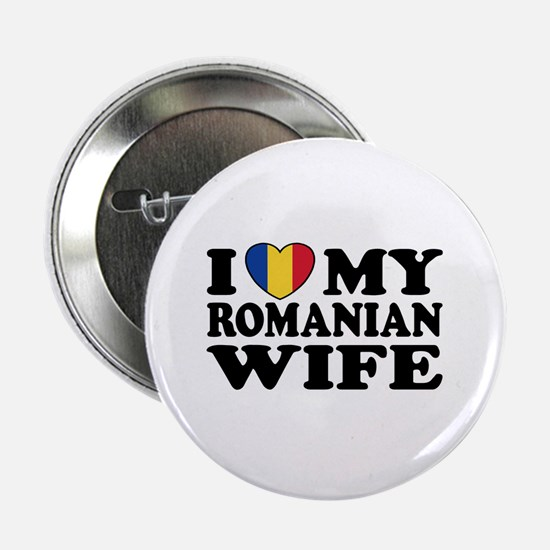 """I Love my Romanian Wife 2.25"""" Button"""