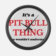 It's a Pit Bull thing, you wo Large Wall Clock
