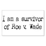 Survivor of Roe v. Wade Rectangle Sticker