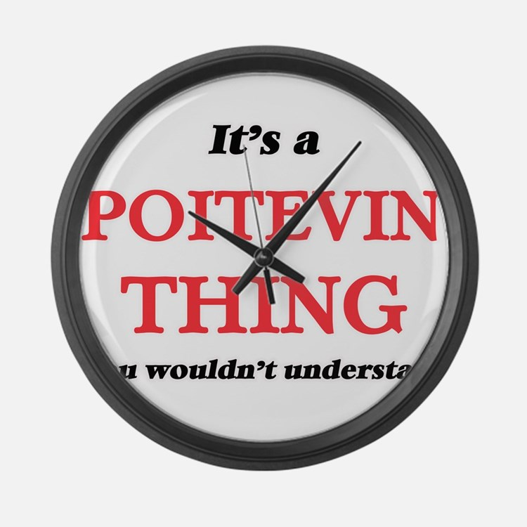 It's a Poitevin thing, you wo Large Wall Clock