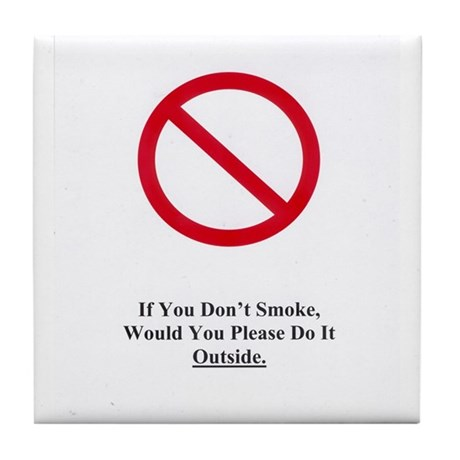 If You Don't Smoke Tile Coaster