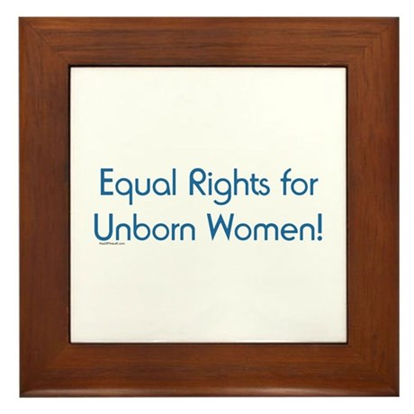Equal Rights for Unborn Women Framed Tile