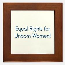 Equal Rights for Unborn Women Framed Tile