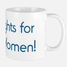 Equal Rights for Unborn Women Mug