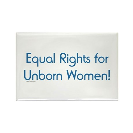 Equal Rights for Unborn Women Rectangle Magnet (10
