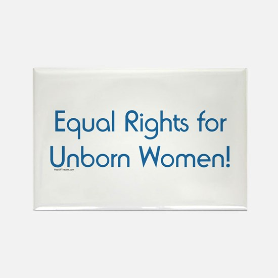 Equal Rights for Unborn Women Rectangle Magnet
