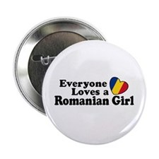 "Everyone Loves a Romanian Girl 2.25"" Button"