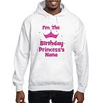 1st Birthday Princess's Nana! Hooded Sweatshirt