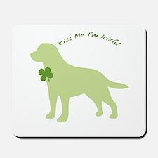 Labrador Retriever... Kiss Me I'm Irish! Mousepad