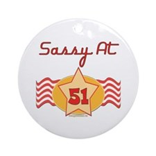 Sassy At 51 Years Ornament (Round)