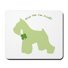 Schnauzer... Kiss Me I'm Irish! Mousepad