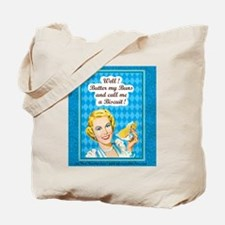 Tote Bag: Butter my buns and call me a biscuit!