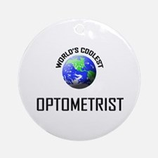 World's Coolest OPTOMETRIST Ornament (Round)