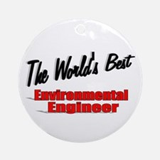 """The World's Best Environmental Engineer"" Ornament"