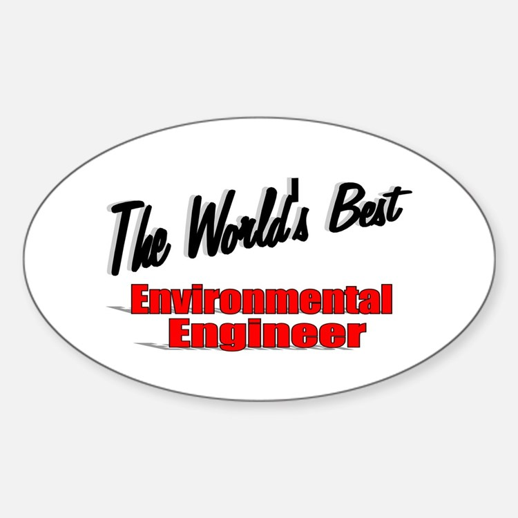 """""""The World's Best Environmental Engineer"""" Decal"""
