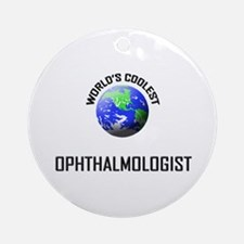 World's Coolest OPHTHALMOLOGIST Ornament (Round)