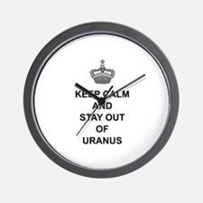 Keep Calm And Stay Out Of Uranus Wall Clock