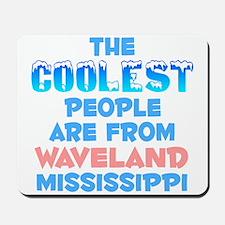 Coolest: Waveland, MS Mousepad