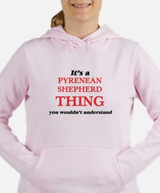 It's a Pyrenean Shepherd thing, you Sweatshirt