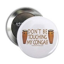 """Don't Touch Congas 2.25"""" Button"""