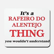 It's a Rafeiro Do Alentejo thing, yo Mousepad