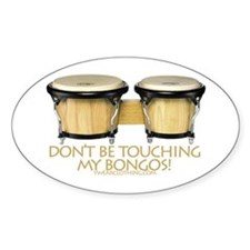 Don't Touch Bongos Oval Decal