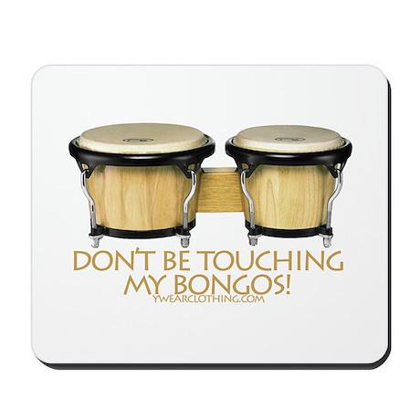 Don't Touch Bongos Mousepad